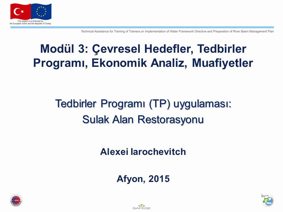 Modül 3: Çevresel Hedefler, Tedbirler Programı, Ekonomik Analiz, Muafiyetler Tedbirler Programı (TP) uygulaması: Sulak Alan Restorasyonu Sulak Alan Re