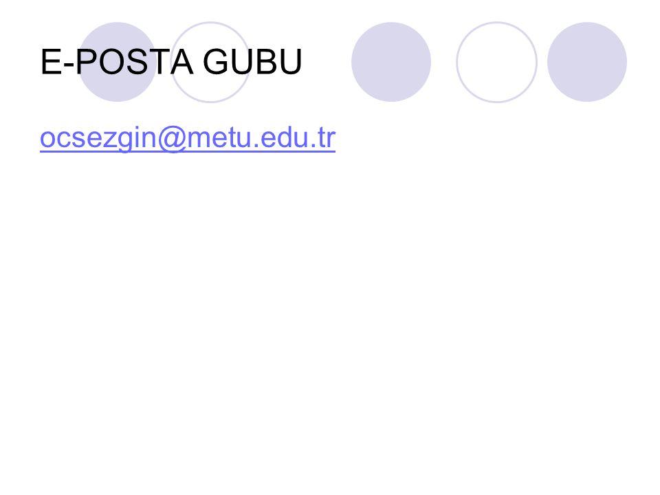 E-POSTA GUBU ocsezgin@metu.edu.tr