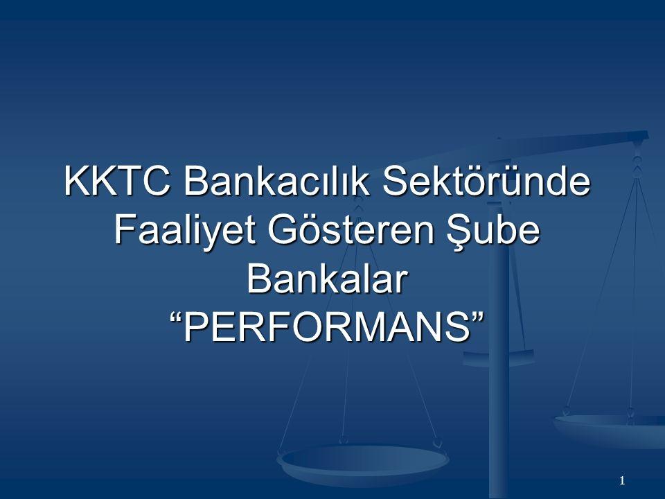 1 KKTC Bankacılık Sektöründe Faaliyet Gösteren Şube Bankalar PERFORMANS