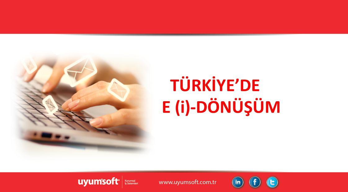 TÜRKİYE'DE E (i)-DÖNÜŞÜM
