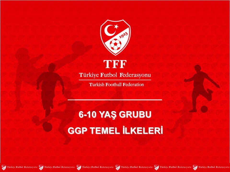6-10 YAŞ GRUBU GGP TEMEL İLKELERİ