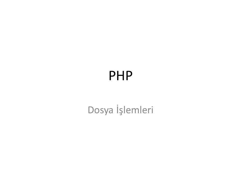 PHP Dosya İşlemleri