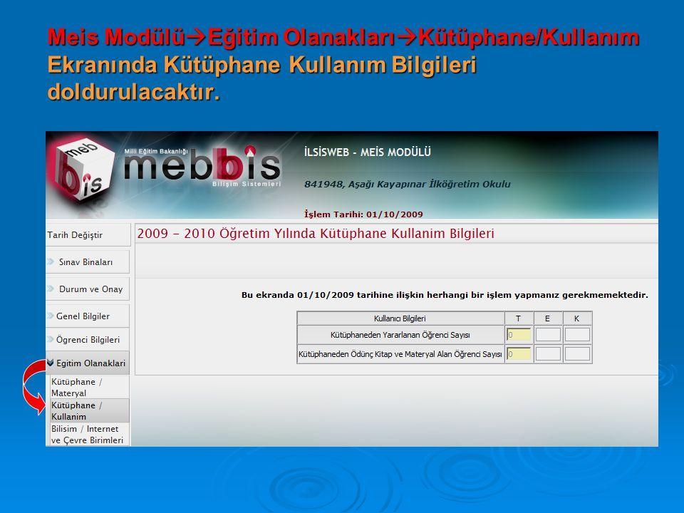 Meis Modülü  Eğitim Olanakları  Kütüphane/Kullanım Ekranında Kütüphane Kullanım Bilgileri doldurulacaktır.