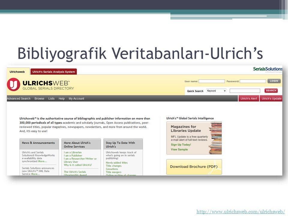 Bibliyografik Veritabanları-Ulrich's http://www.ulrichsweb.com/ulrichsweb/