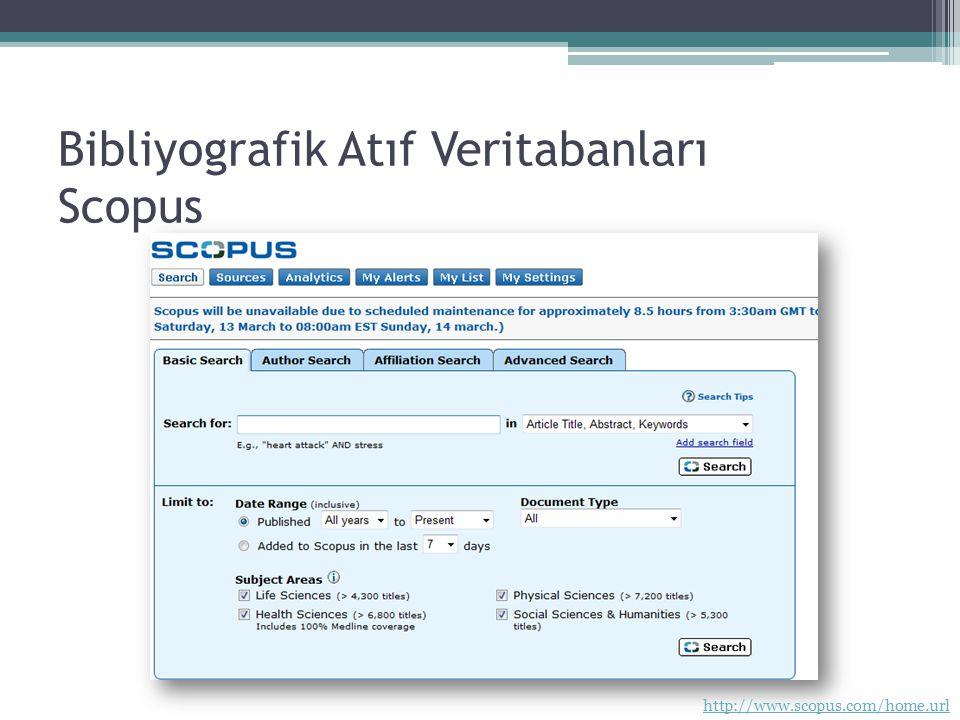 Bibliyografik Atıf Veritabanları Scopus http://www.scopus.com/home.url