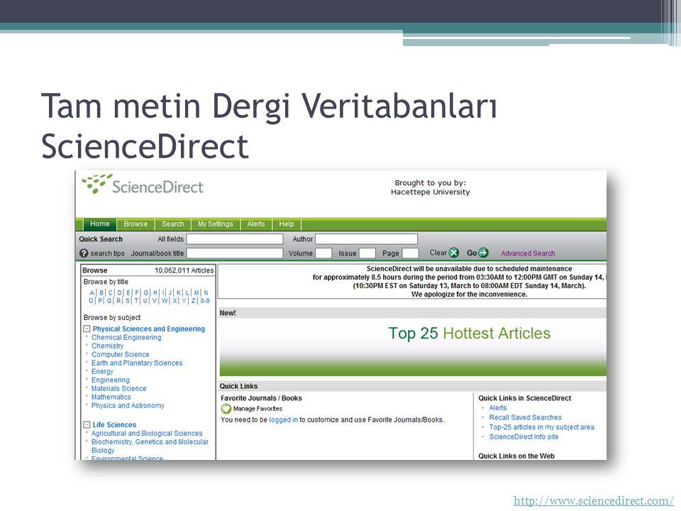 Tam metin Dergi Veritabanları ScienceDirect http://www.sciencedirect.com/