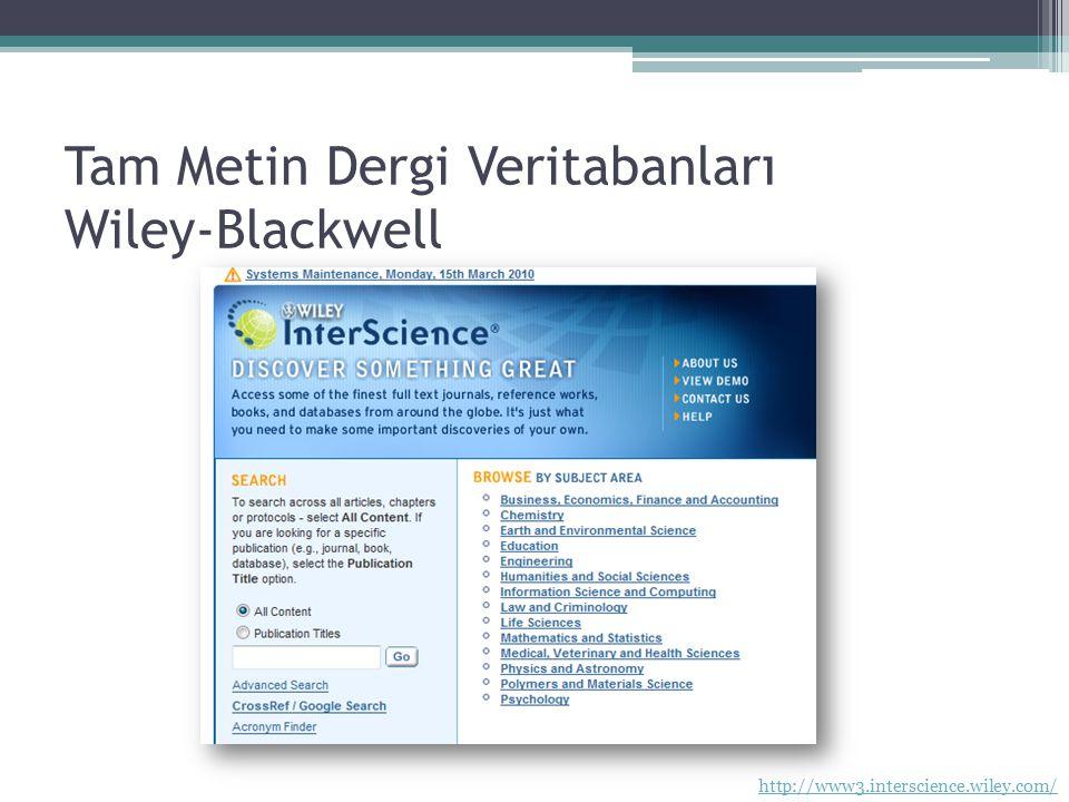 Tam Metin Dergi Veritabanları Wiley-Blackwell http://www3.interscience.wiley.com/