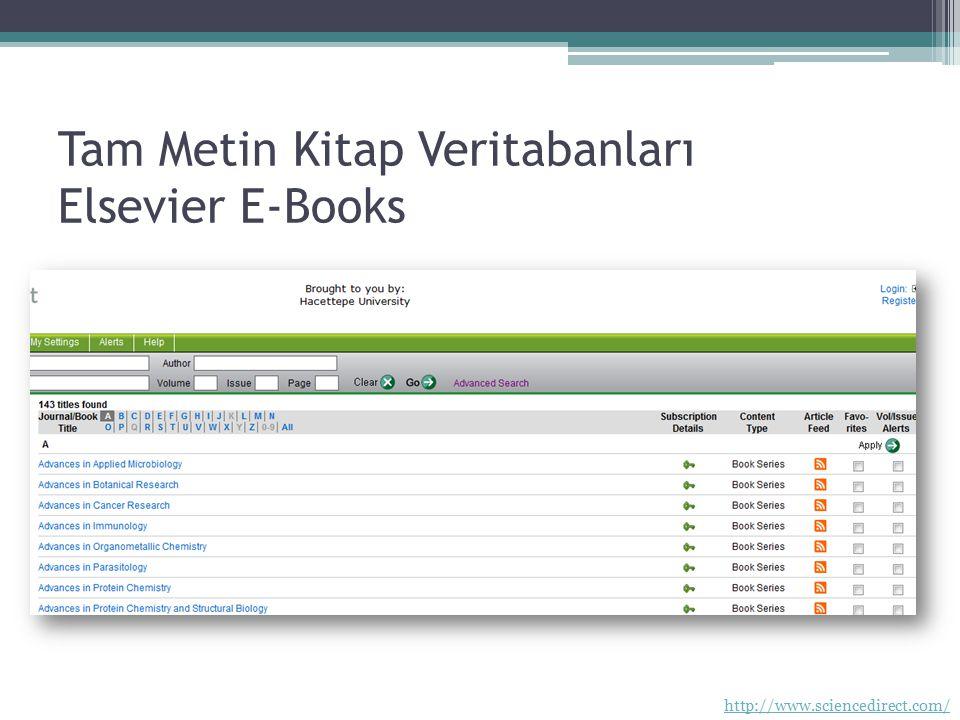 Tam Metin Kitap Veritabanları Elsevier E-Books http://www.sciencedirect.com/