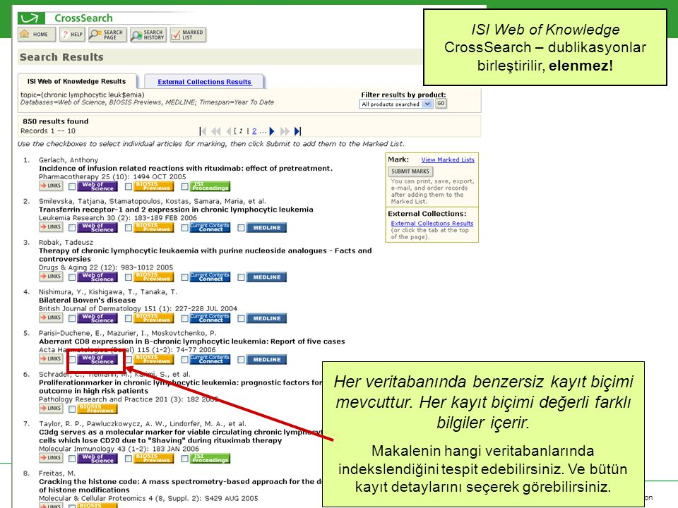 Copyright 2006 Thomson Corporation ISI Web of Knowledge CrossSearch – dublikasyonlar birleştirilir, elenmez.