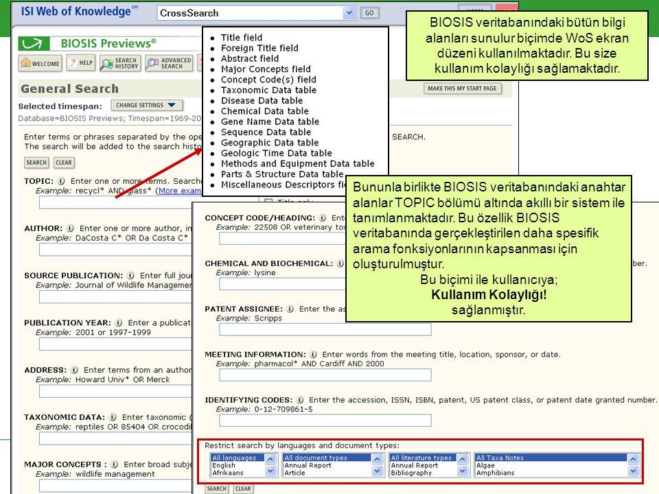 ISI Web of Knowledge üzerinden BIOSIS Previews Web of Science arayüz biçimi kullanılmıştır.