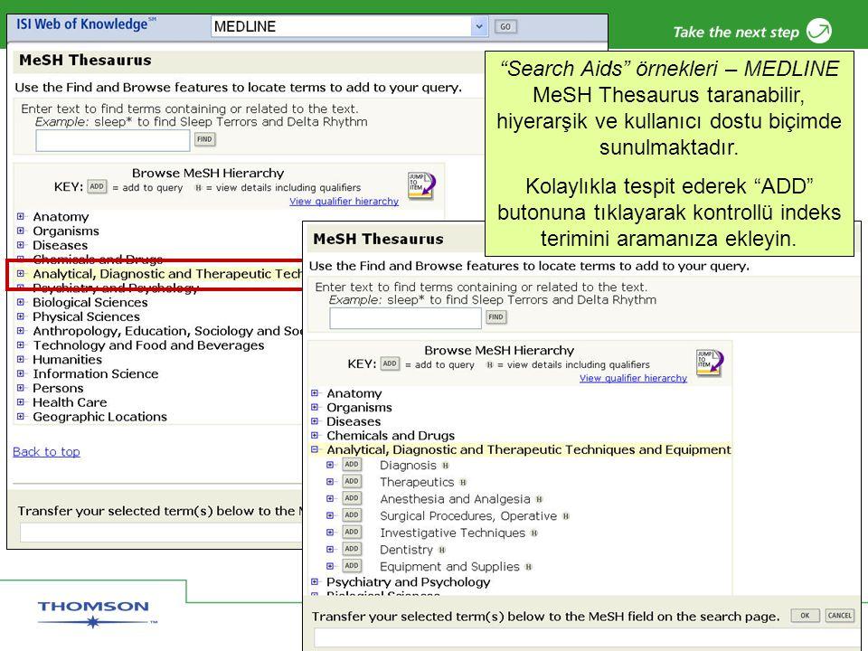 Copyright 2006 Thomson Corporation 34 Search Aids örnekleri – MEDLINE MeSH Thesaurus taranabilir, hiyerarşik ve kullanıcı dostu biçimde sunulmaktadır.