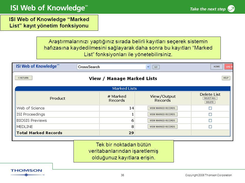 """Copyright 2006 Thomson Corporation 36 ISI Web of Knowledge """"Marked List"""" kayıt yönetim fonksiyonu Tek bir noktadan bütün veritabanlarından işaretlemiş"""