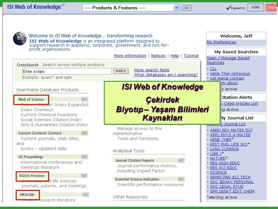 T H O M S O N S C I E N T I F I C Thomson Scientific BIOSIS Previews ® MEDLINE ® Web of Science ® ISI Web of Knowledge Çekirdek Biyotıp – Yaşam Bilimleri Kaynakları ISI Web of Knowledge Çekirdek Biyotıp – Yaşam Bilimleri Kaynakları