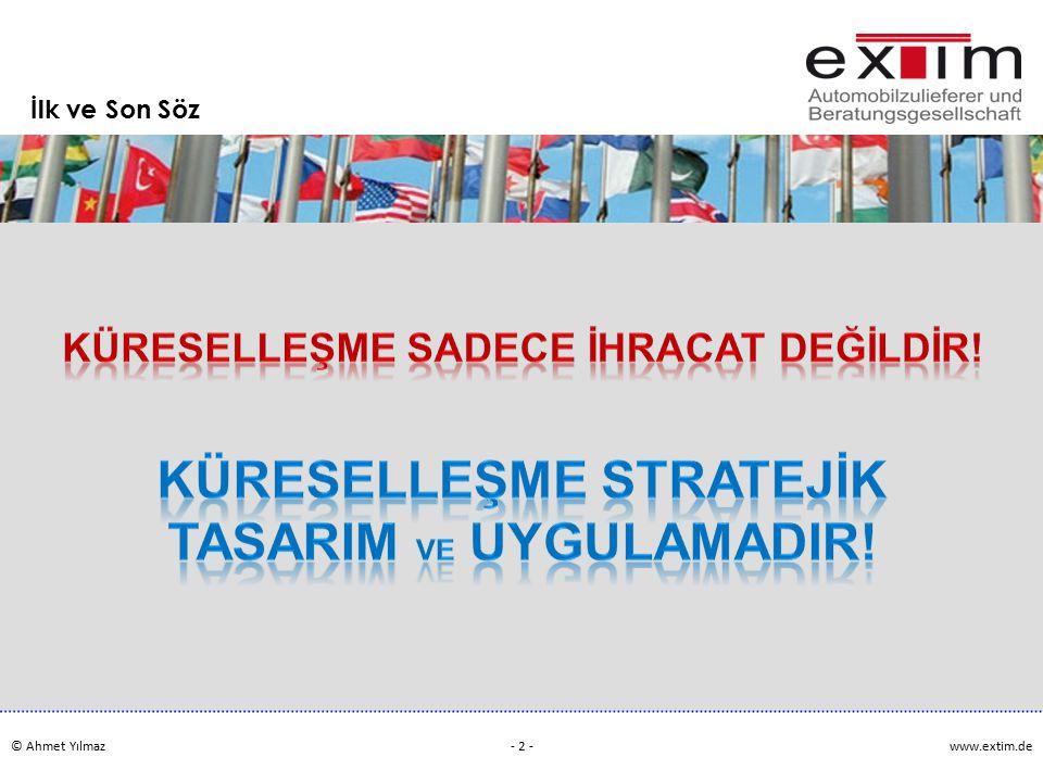 © Ahmet Yılmazwww.extim.de - 2 - İlk ve Son Söz