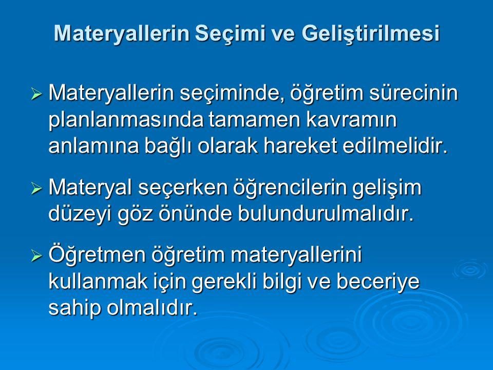 Materyal Geliştirme İle İlgili Kurallar  Sınıfta hazır olarak bulunan çeşitli materyaller seçilmeli.