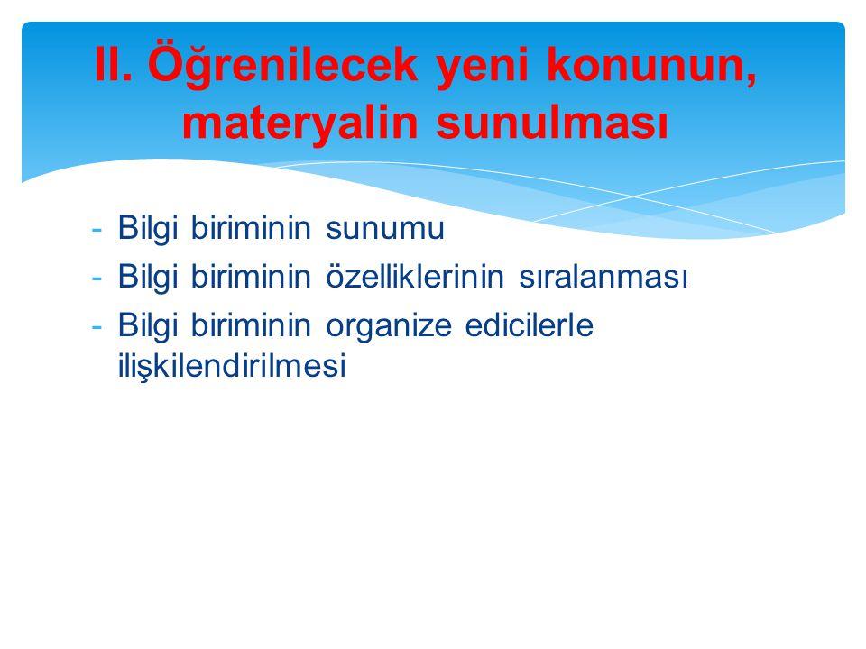 -Bilgi biriminin sunumu -Bilgi biriminin özelliklerinin sıralanması -Bilgi biriminin organize edicilerle ilişkilendirilmesi II.
