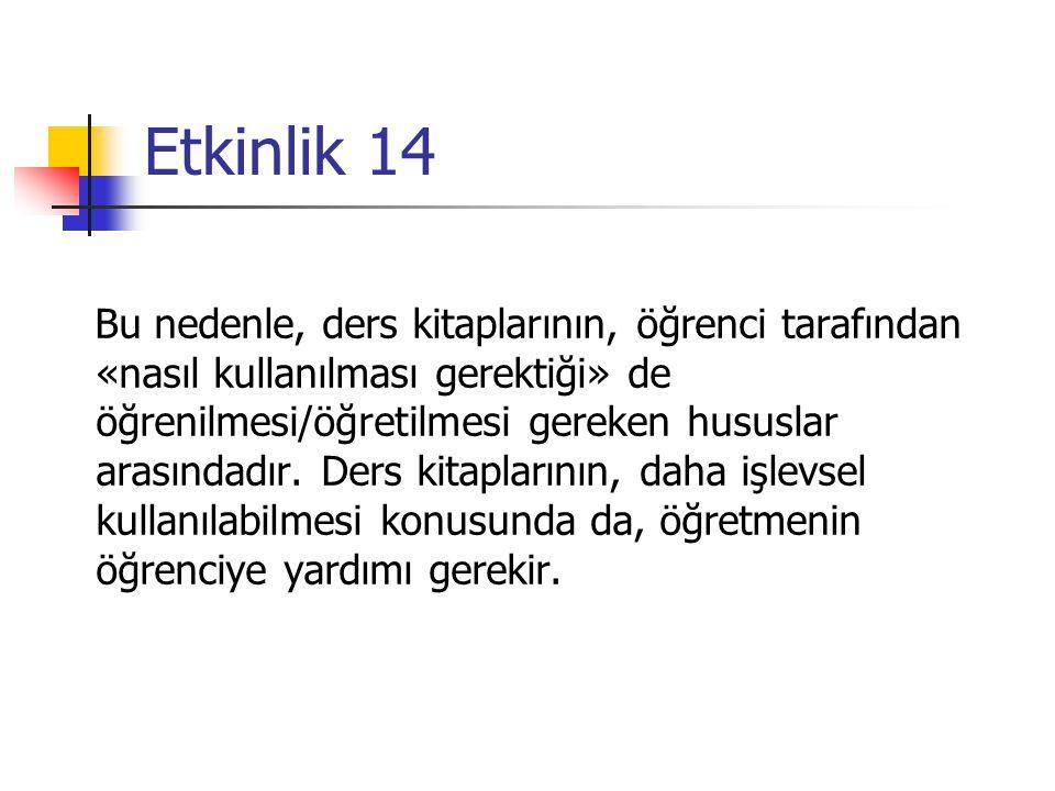 Etkinlik 14 Kitap kullanımı konusundaki eğitim bilimleri ve öğrenme üzerine yapılmış araştırmalar ne söylüyor.