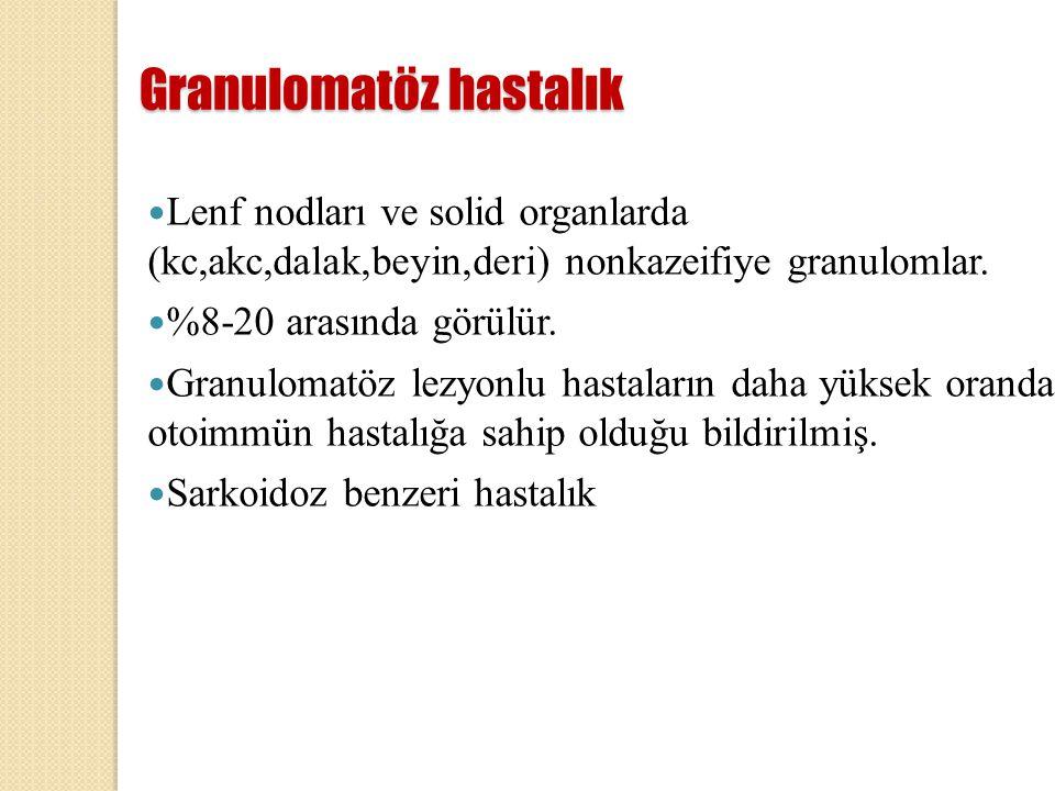 Granulomatöz hastalık Lenf nodları ve solid organlarda (kc,akc,dalak,beyin,deri) nonkazeifiye granulomlar. %8-20 arasında görülür. Granulomatöz lezyon