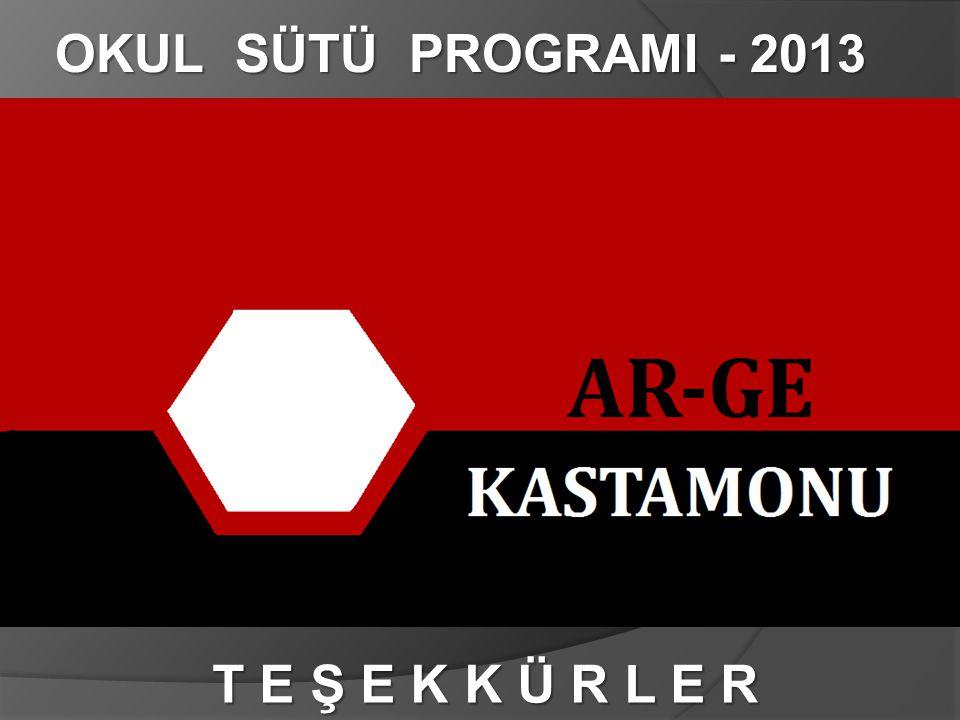 OKUL SÜTÜ PROGRAMI - 2013 T E Ş E K K Ü R L E R