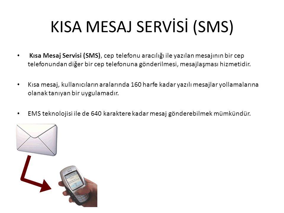 KISA MESAJ SERVİSİ (SMS) Kısa Mesaj Servisi (SMS), cep telefonu aracılığı ile yazılan mesajının bir cep telefonundan diğer bir cep telefonuna gönderilmesi, mesajlaşması hizmetidir.