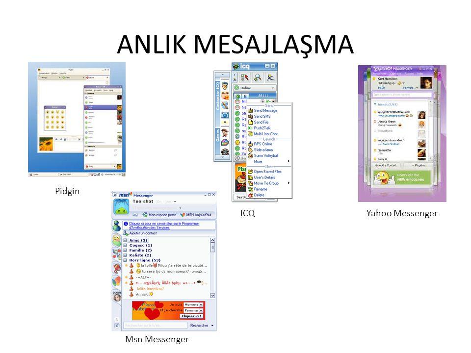 ANLIK MESAJLAŞMA Pidgin ICQYahoo Messenger Msn Messenger