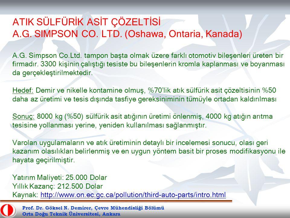 Prof. Dr. Göksel N. Demirer, Çevre Mühendisliği Bölümü Orta Doğu Teknik Üniversitesi, Ankara ATIK SÜLFÜRİK ASİT ÇÖZELTİSİ A.G. SIMPSON CO. LTD. (Oshaw