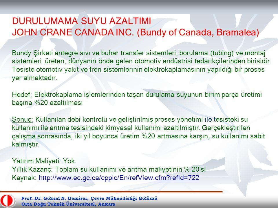 Prof. Dr. Göksel N. Demirer, Çevre Mühendisliği Bölümü Orta Doğu Teknik Üniversitesi, Ankara DURULUMAMA SUYU AZALTIMI JOHN CRANE CANADA INC. (Bundy of