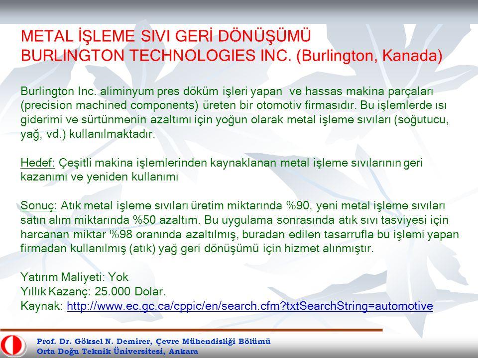 Prof. Dr. Göksel N. Demirer, Çevre Mühendisliği Bölümü Orta Doğu Teknik Üniversitesi, Ankara METAL İŞLEME SIVI GERİ DÖNÜŞÜMÜ BURLINGTON TECHNOLOGIES I