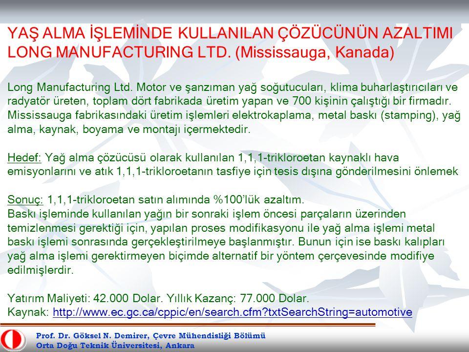 Prof. Dr. Göksel N. Demirer, Çevre Mühendisliği Bölümü Orta Doğu Teknik Üniversitesi, Ankara YAŞ ALMA İŞLEMİNDE KULLANILAN ÇÖZÜCÜNÜN AZALTIMI LONG MAN