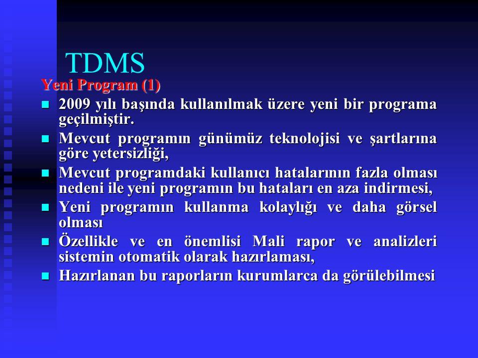 TDMS Yeni Program (1) 2009 yılı başında kullanılmak üzere yeni bir programa geçilmiştir. 2009 yılı başında kullanılmak üzere yeni bir programa geçilmi