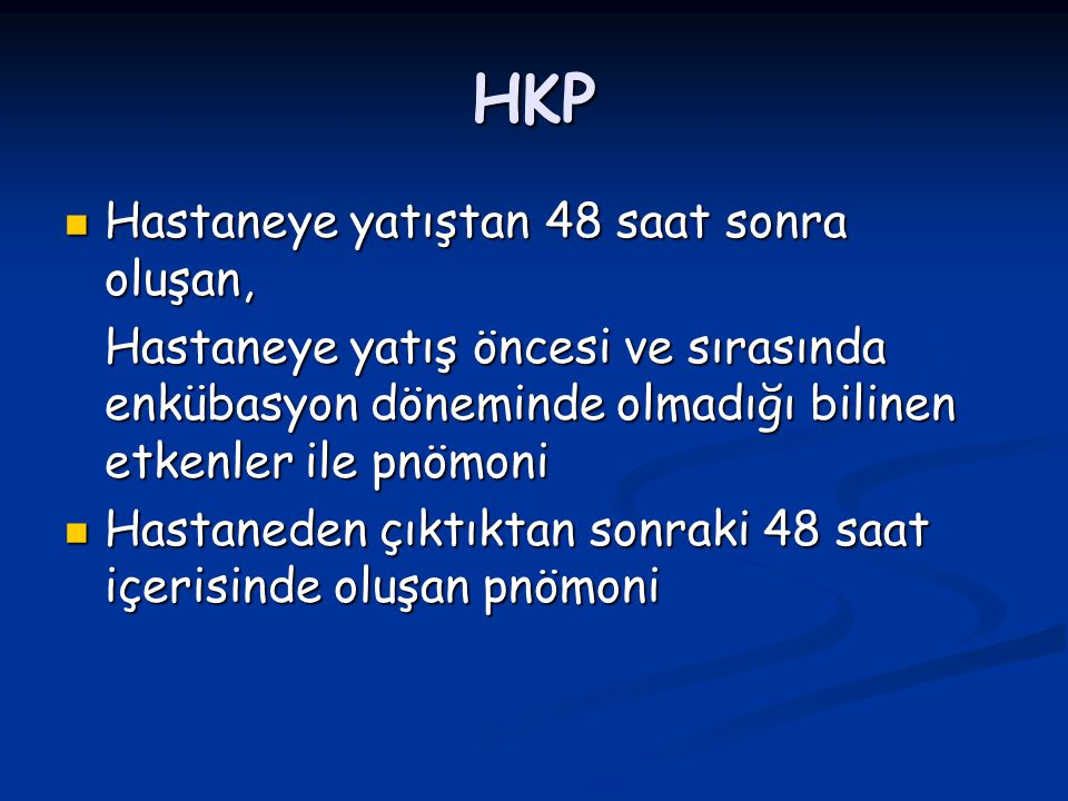 HKP Hastaneye yatıştan 48 saat sonra oluşan, Hastaneye yatıştan 48 saat sonra oluşan, Hastaneye yatış öncesi ve sırasında enkübasyon döneminde olmadığ