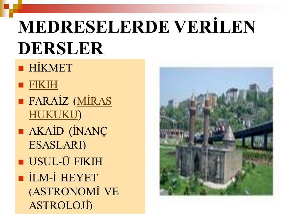 1331-1451 YILLARI ARASINDA 82 ADET MEDRESE KURULMUŞTUR.