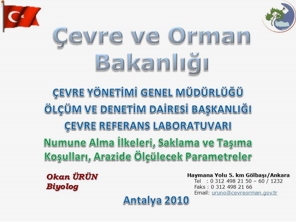 Haymana Yolu 5. km Gölbaşı/Ankara Tel : 0 312 498 21 50 – 60 / 1232 Faks : 0 312 498 21 66 Email: uruno@cevreorman.gov.truruno@cevreorman.gov.tr Okan