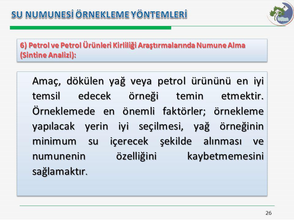 6) Petrol ve Petrol Ürünleri Kirliliği Araştırmalarında Numune Alma (Sintine Analizi): 26