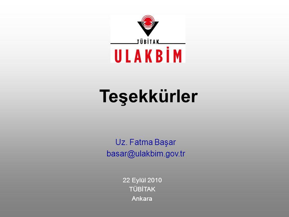 Teşekkürler Uz. Fatma Başar basar@ulakbim.gov.tr 22 Eylül 2010 TÜBİTAK Ankara