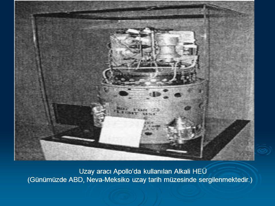 Uzay aracı Apollo'da kullanılan Alkali HEÜ (Günümüzde ABD, Neva-Meksiko uzay tarih müzesinde sergilenmektedir.)
