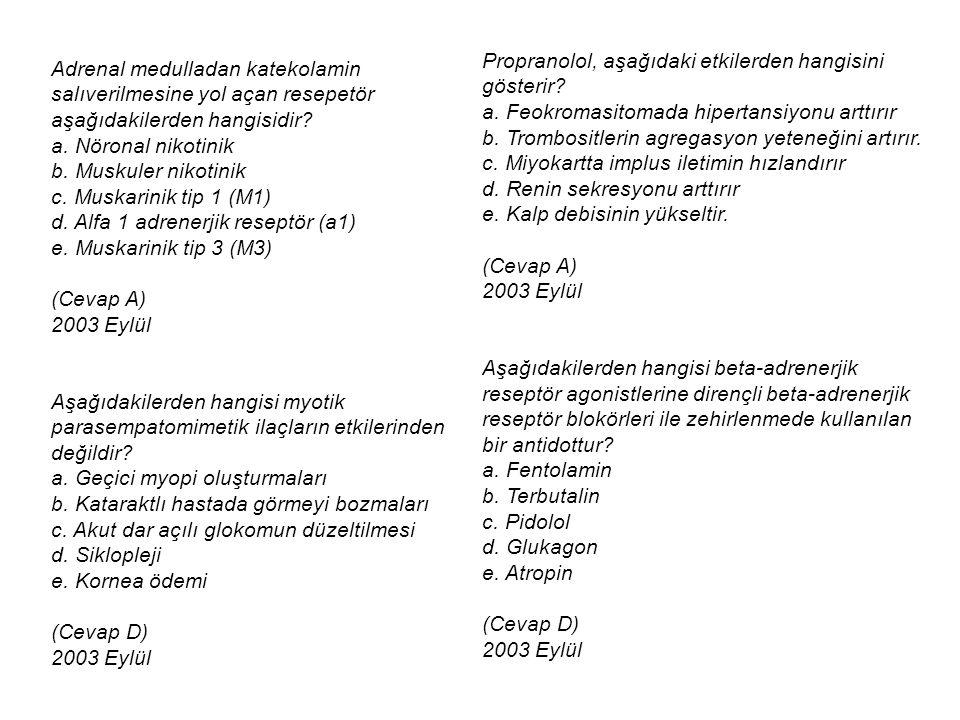 Adrenal medulladan katekolamin salıverilmesine yol açan resepetör aşağıdakilerden hangisidir? a. Nöronal nikotinik b. Muskuler nikotinik c. Muskarinik