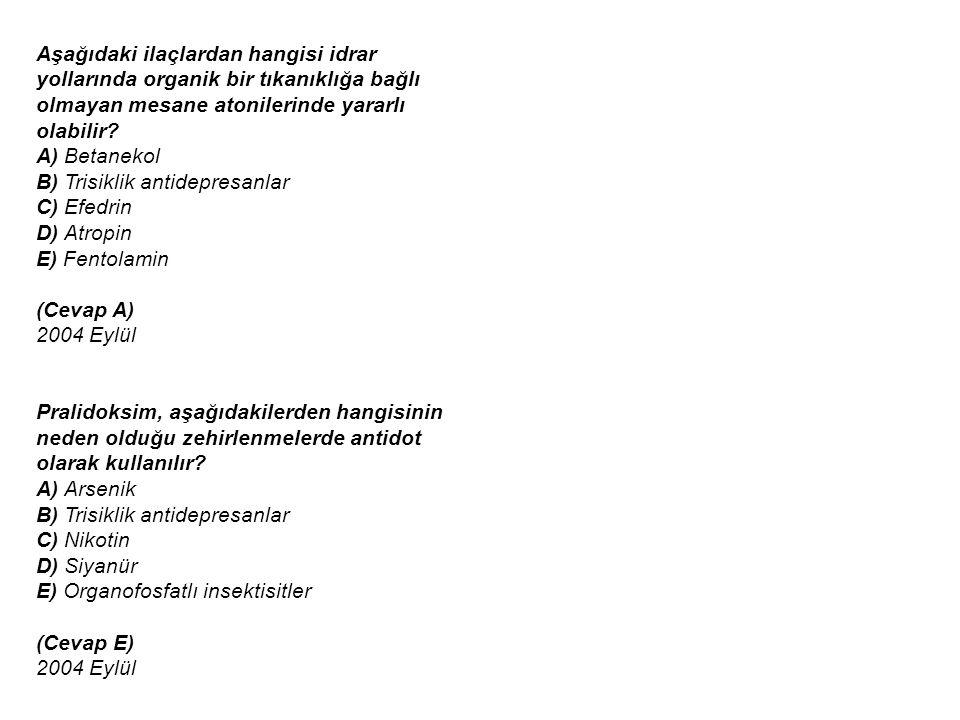 Aşağıdaki ilaçlardan hangisi idrar yollarında organik bir tıkanıklığa bağlı olmayan mesane atonilerinde yararlı olabilir? A) Betanekol B) Trisiklik an