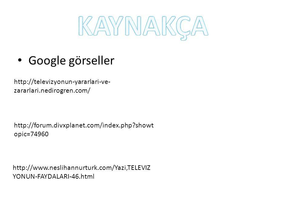 Google görseller http://televizyonun-yararlari-ve- zararlari.nedirogren.com/ http://forum.divxplanet.com/index.php?showt opic=74960 http://www.nesliha
