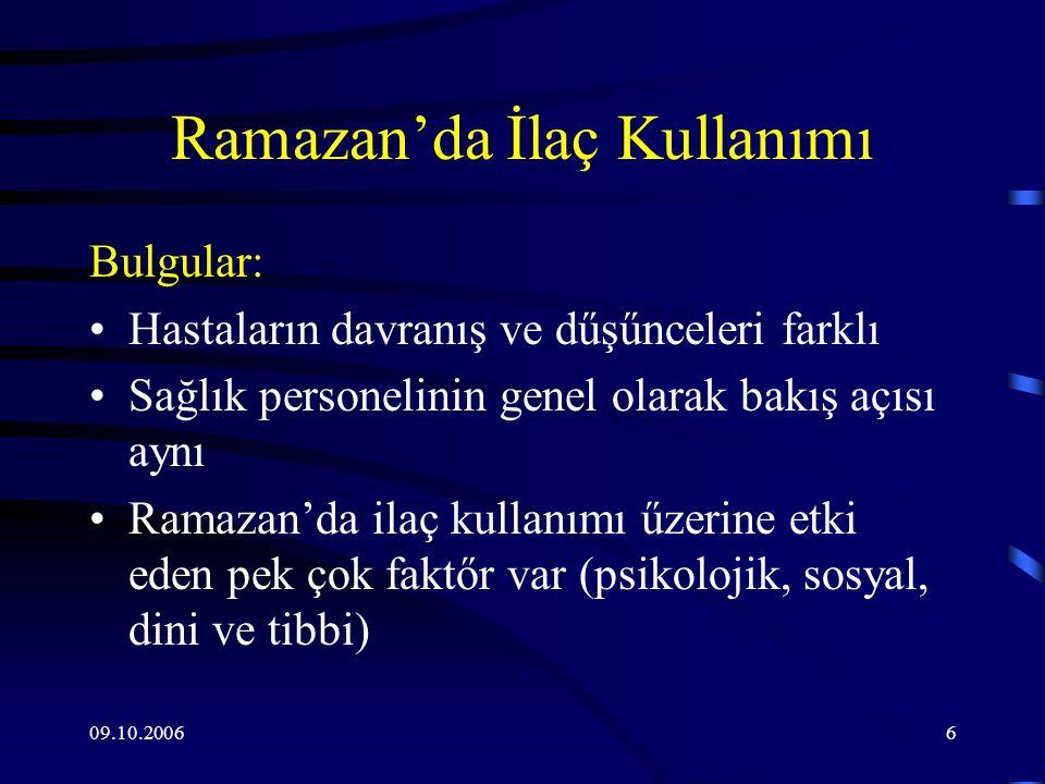 09.10.20067 Ramazan'da İlaç Kullanımı Bulgular: Herkesin kendine őzel bir tecrűbesi var.
