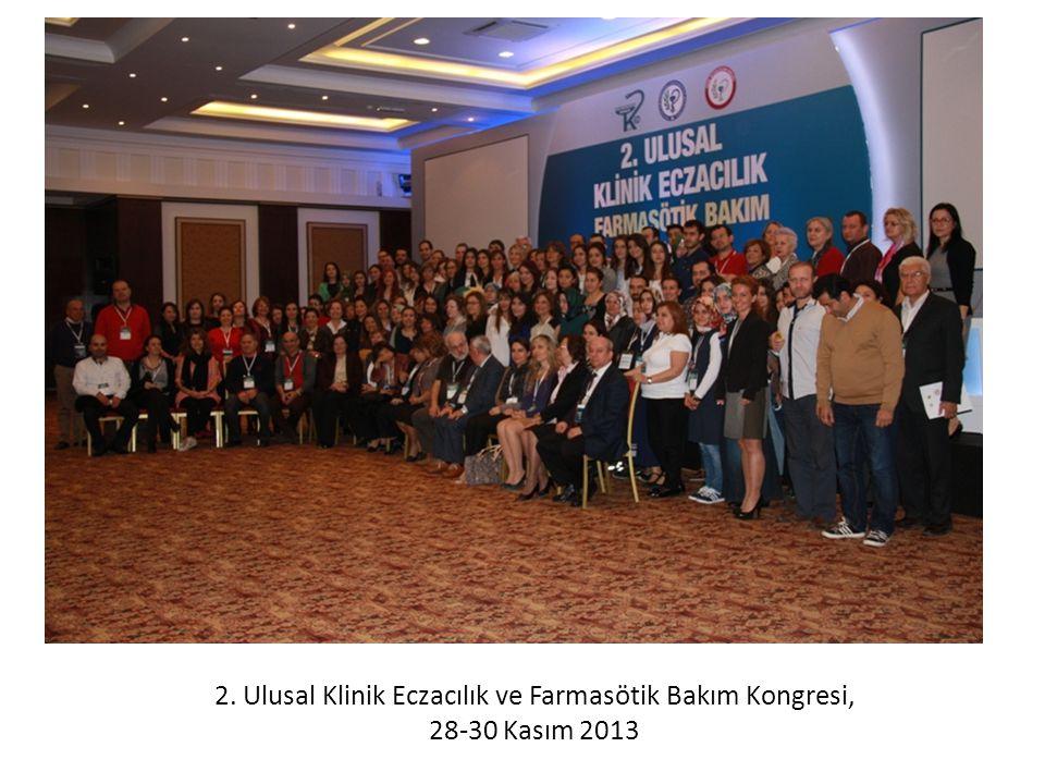 2. Ulusal Klinik Eczacılık ve Farmasötik Bakım Kongresi, 28-30 Kasım 2013