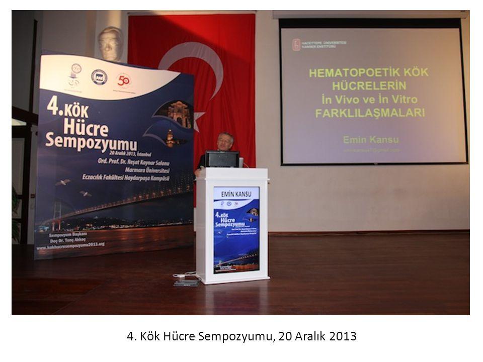4. Kök Hücre Sempozyumu, 20 Aralık 2013
