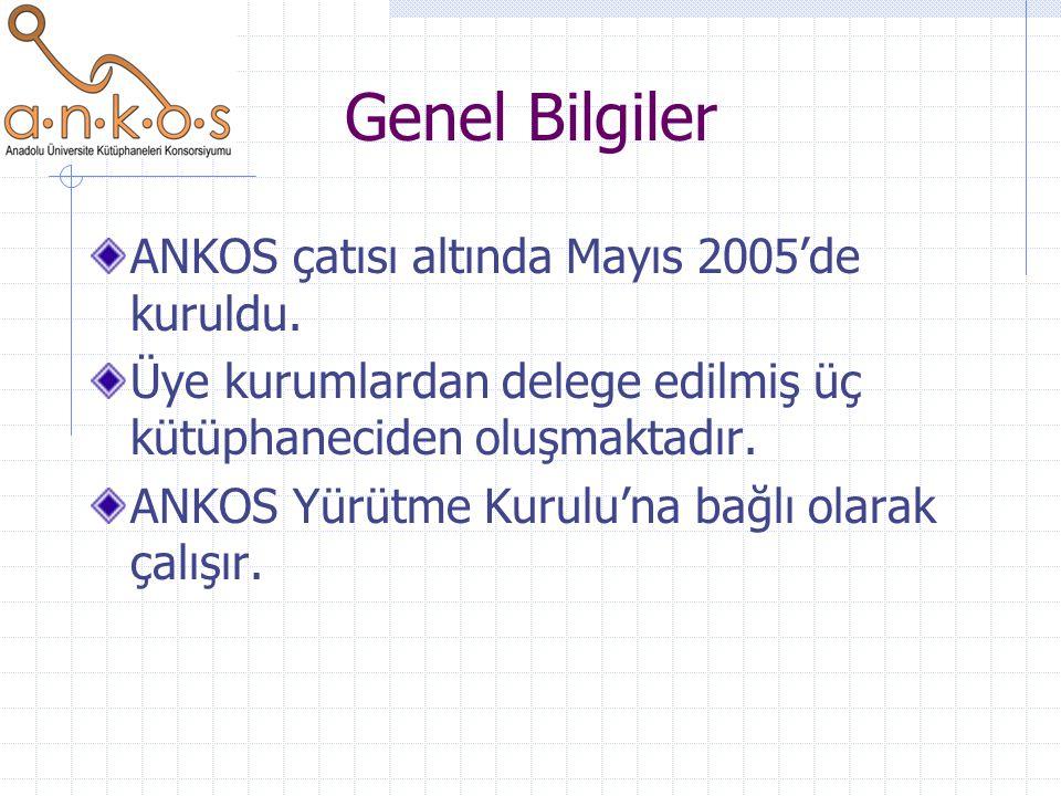 Genel Bilgiler ANKOS çatısı altında Mayıs 2005'de kuruldu. Üye kurumlardan delege edilmiş üç kütüphaneciden oluşmaktadır. ANKOS Yürütme Kurulu'na bağl