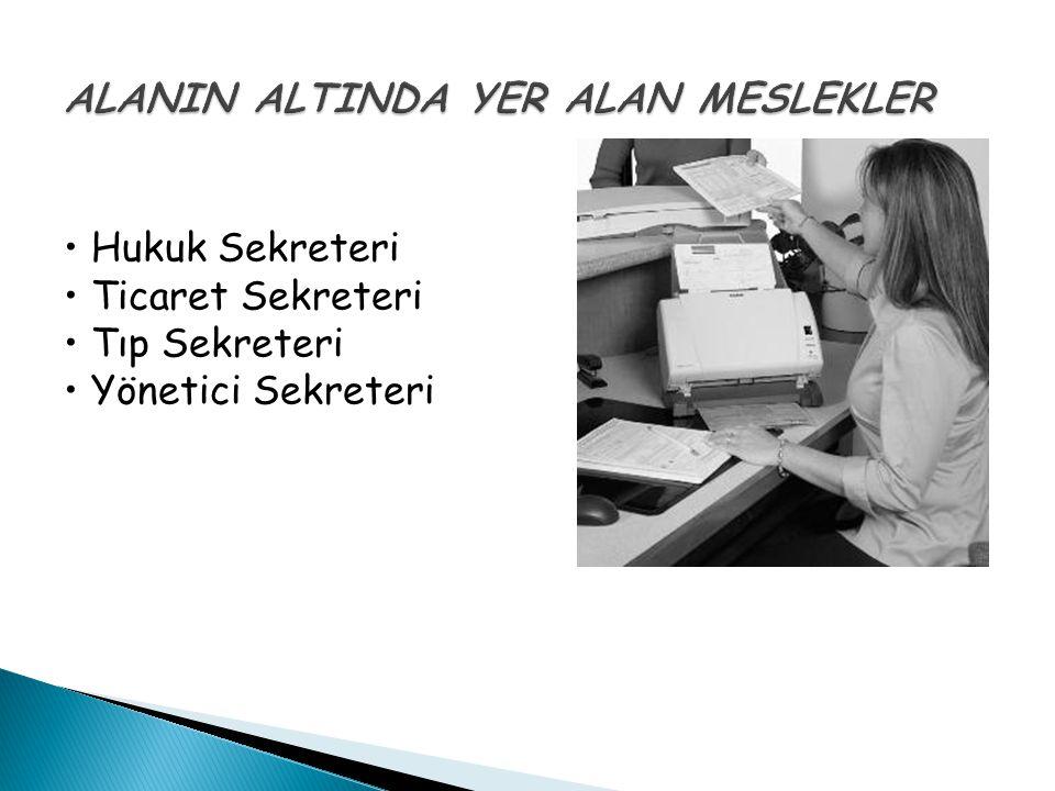 Hukuk Sekreteri Ticaret Sekreteri Tıp Sekreteri Yönetici Sekreteri