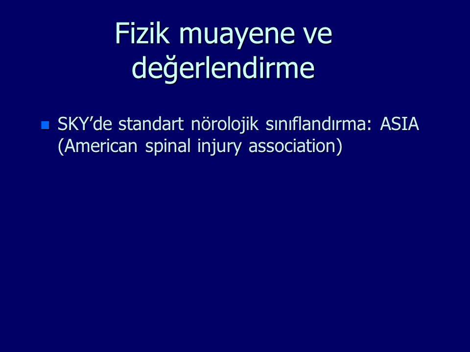 Fizik muayene ve değerlendirme n SKY'de standart nörolojik sınıflandırma: ASIA (American spinal injury association)