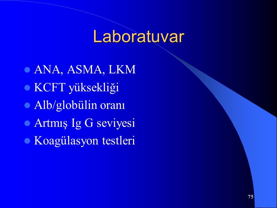 75 Laboratuvar ANA, ASMA, LKM KCFT yüksekliği Alb/globülin oranı Artmış Ig G seviyesi Koagülasyon testleri
