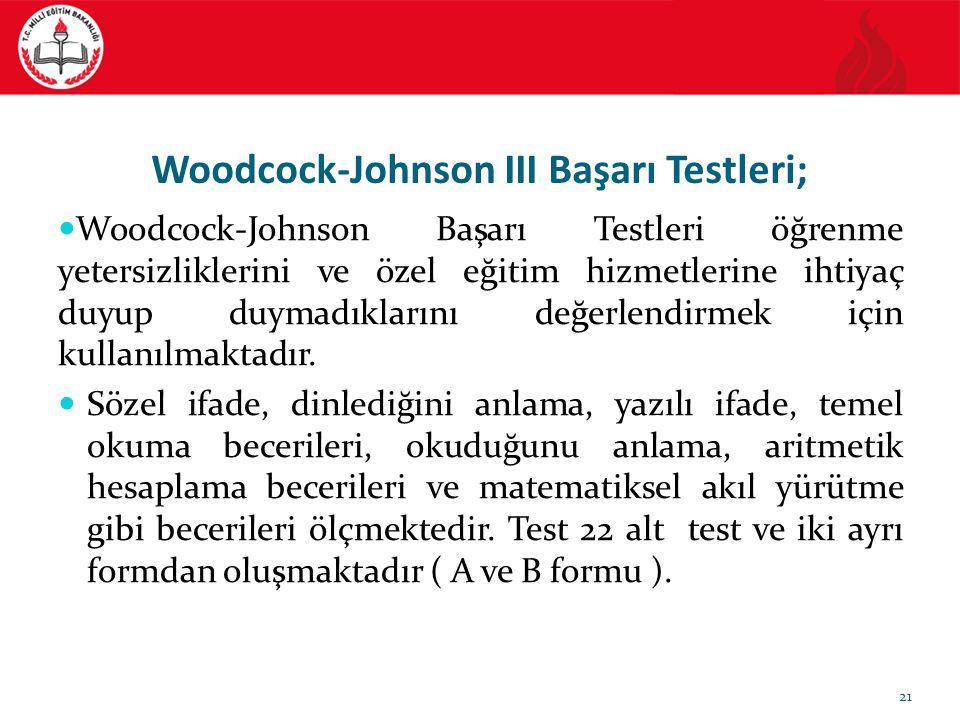 Woodcock-Johnson III Başarı Testleri; Woodcock-Johnson Başarı Testleri öğrenme yetersizliklerini ve özel eğitim hizmetlerine ihtiyaç duyup duymadıklar