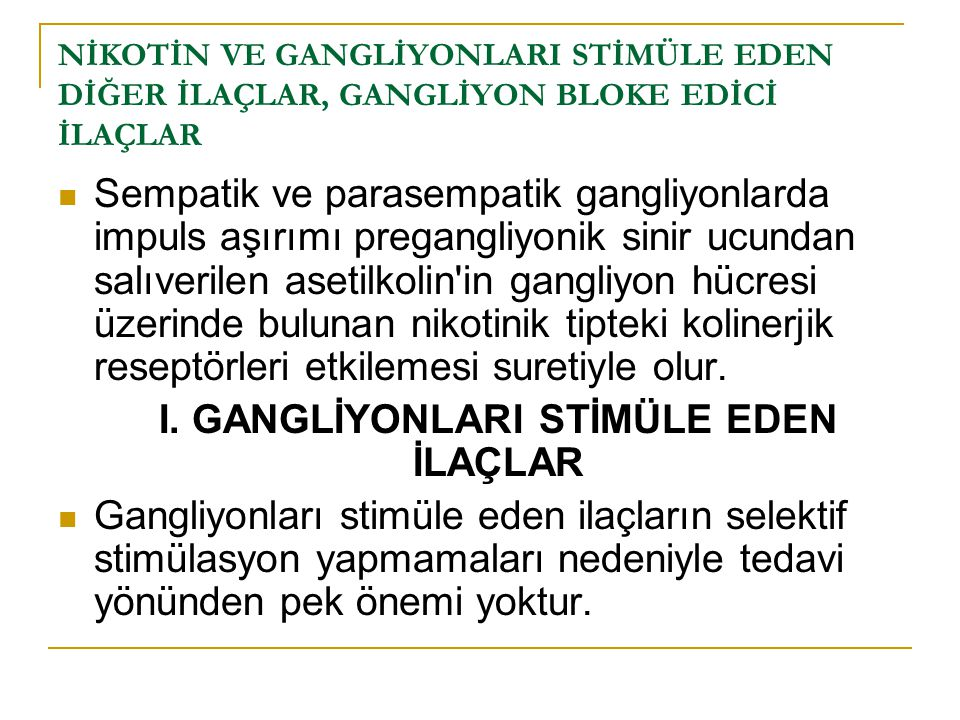 Gangliyon bloke edicilerin kullanılışı: Kontrollü hipotansiyon: Bu amaçla trimetafanla i.v.