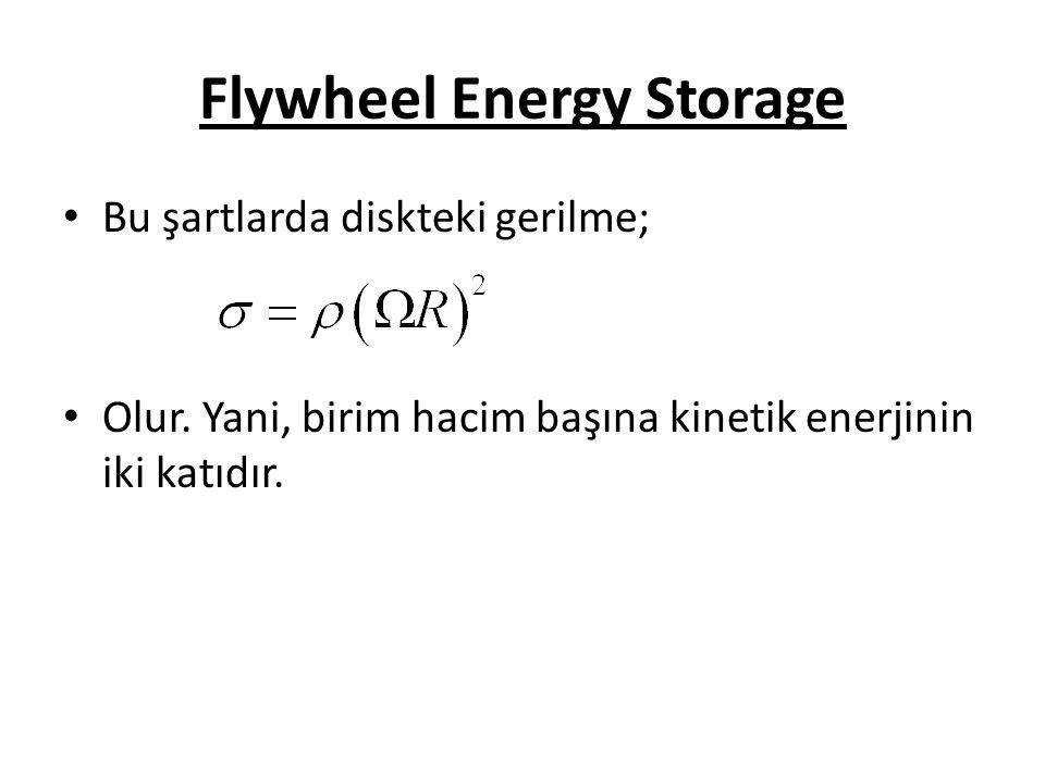 Flywheel Energy Storage Bu şartlarda diskteki gerilme; Olur.