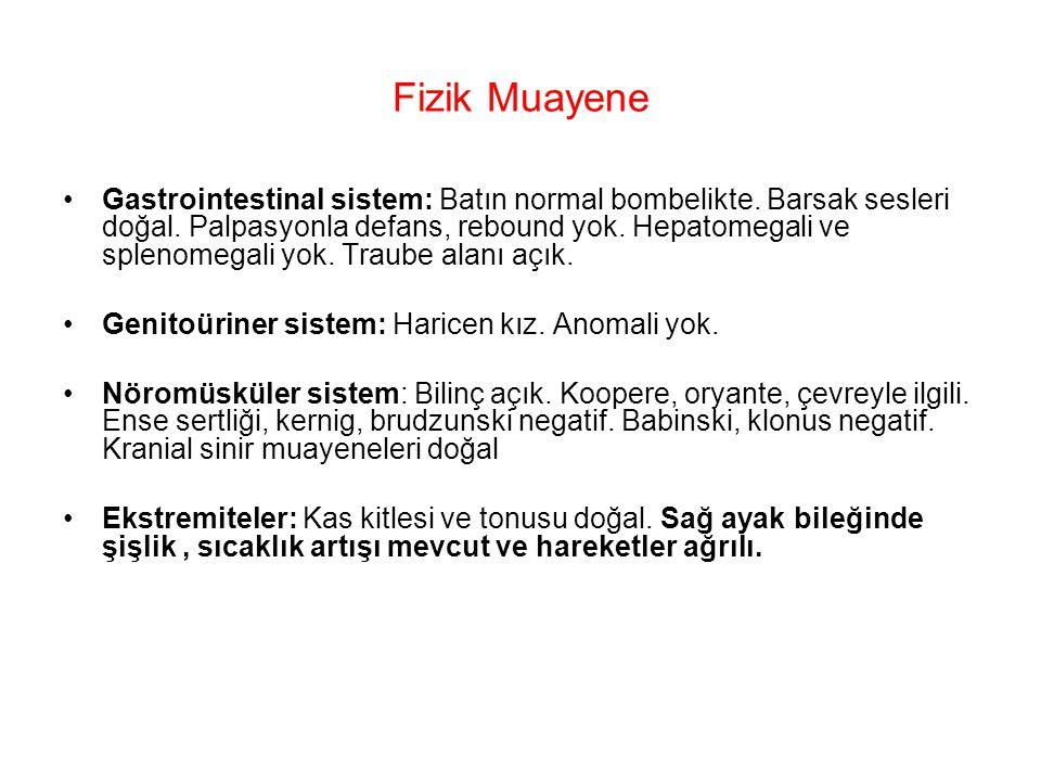 Fizik Muayene Gastrointestinal sistem: Batın normal bombelikte. Barsak sesleri doğal. Palpasyonla defans, rebound yok. Hepatomegali ve splenomegali yo